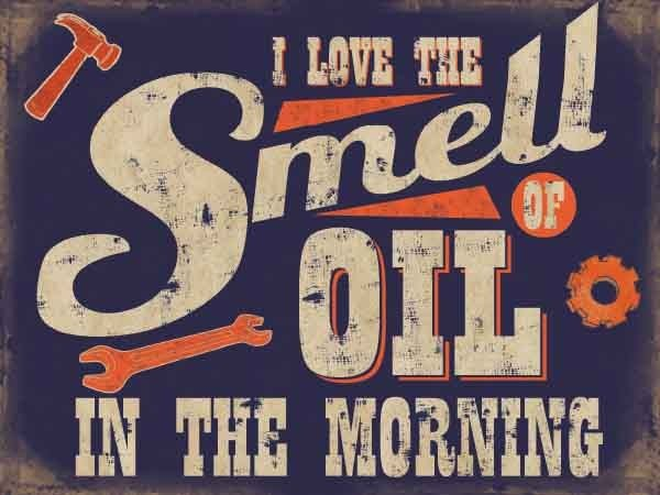 Smell of Oil Sign Metal Wall Art