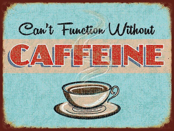 Can't Function Without Caffeine Metal Wall Art